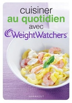 Un livre de weight watchers cuisiner au quotidien - Plat cuisine weight watchers ...